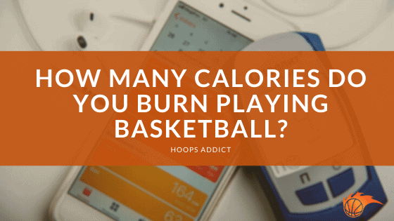 How Many Calories Do You Burn Playing Basketball