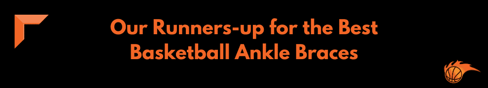 Our Runners-up for the Best Basketball Ankle Braces