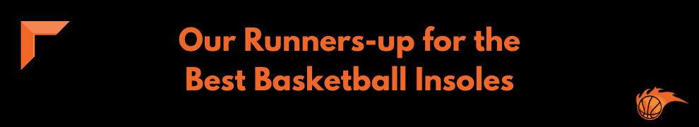 Our Runners-up for the Best Basketball Insoles