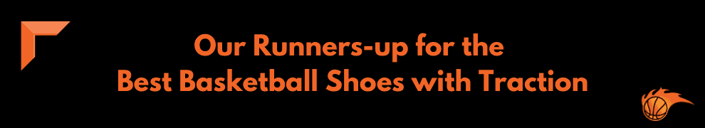 Our Runners-up for the Best Basketball Shoes with Traction