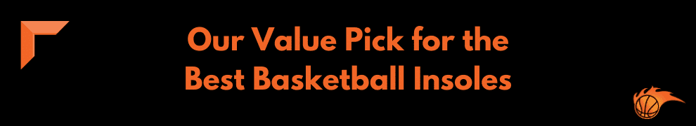 Our Value Pick for the Best Basketball Insoles