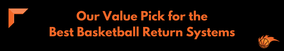 Our Value Pick for the Best Basketball Return Systems