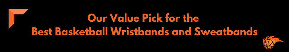 Our Value Pick for the Best Basketball Wristbands and Sweatbands