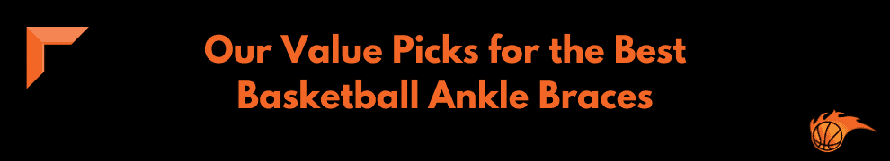 Our Value Picks for the Best Basketball Ankle Braces