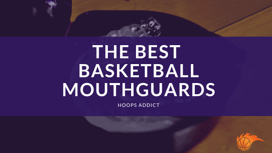 The Best Basketball Mouthguards