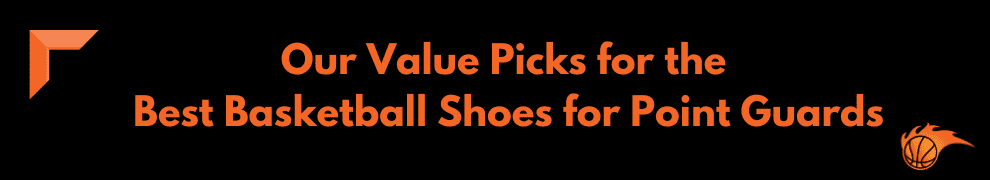 Our Value Picks for the Best Basketball Shoes for Point Guards