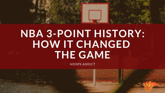 NBA 3-Point History How It Changed the Game