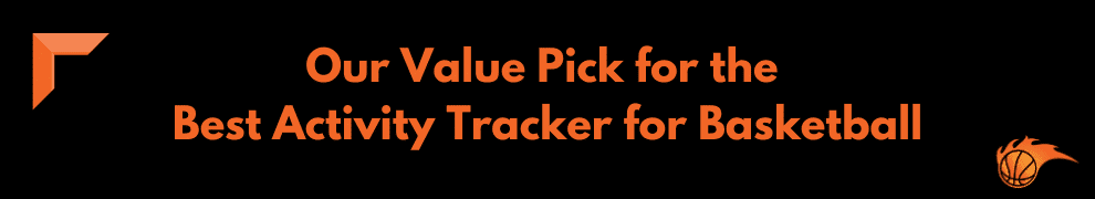 Our Value Pick for the Best Activity Tracker for Basketball