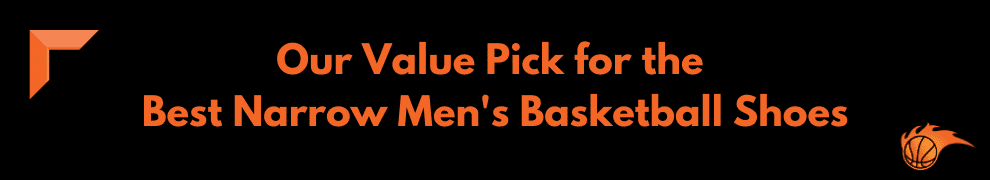 Our Value Pick for the Best Narrow Men's Basketball Shoes