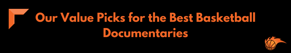 Our Value Picks for the Best Basketball Documentaries