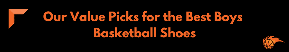 Our Value Picks for the Best Boys Basketball Shoes