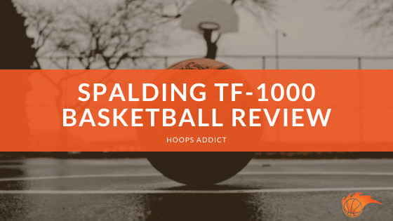 Spalding TF-1000 Basketball Review