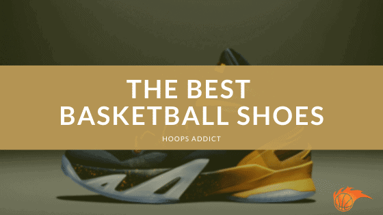 The Best Basketball Shoes