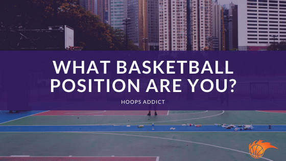 What Basketball Position Are You