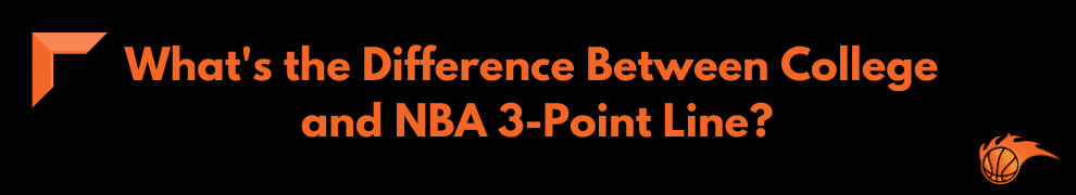 What's the Difference Between College and NBA 3- Point Line