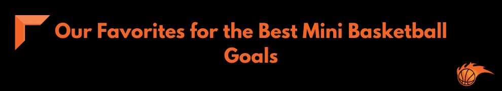 Our Favorites for the Best Mini Basketball Goals