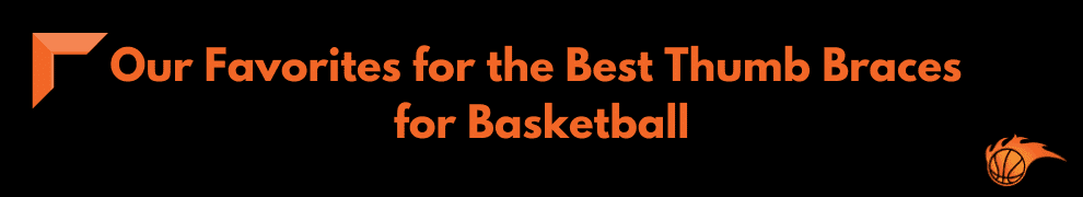 Our Favorites for the Best Thumb Braces for Basketball