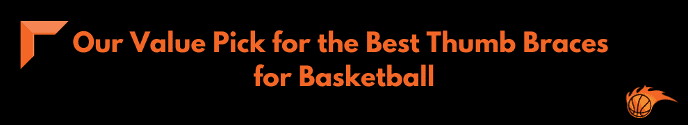 Our Value Pick for the Best Thumb Braces for Basketball