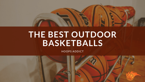 The Best Outdoor Basketballs