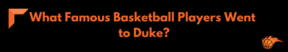 What Famous Basketball Players Went to Duke