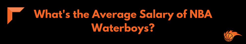 What's the Average Salary of NBA Waterboys