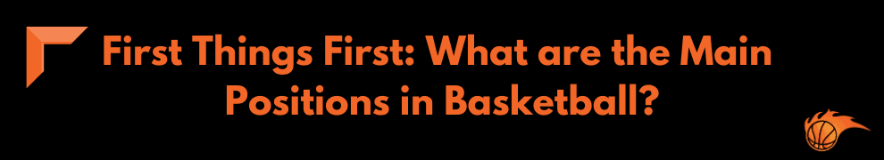 First Things First What are the Main Positions in Basketball