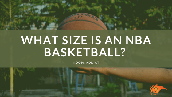 What Size is an NBA Basketball