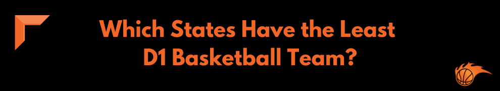 Which States Have the Least D1 Basketball Team