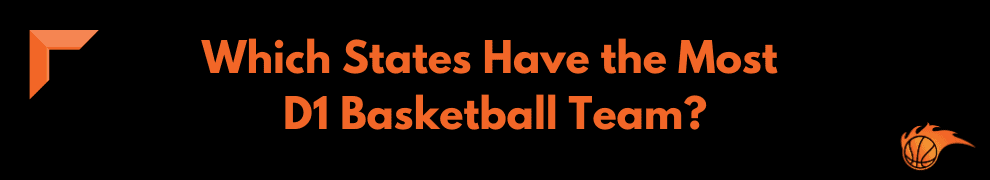 Which States Have the Most D1 Basketball Team