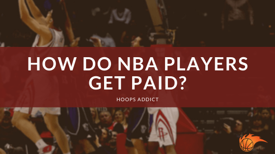 How Do NBA Players Get Paid