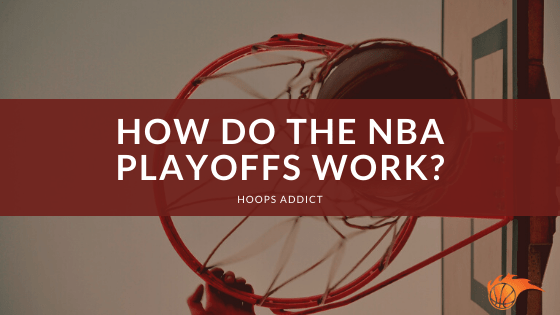 How Do the NBA Playoffs Work