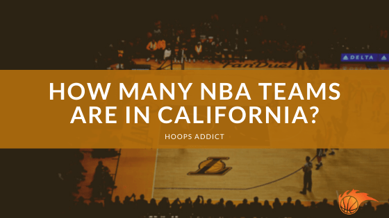 How Many NBA Teams are in California