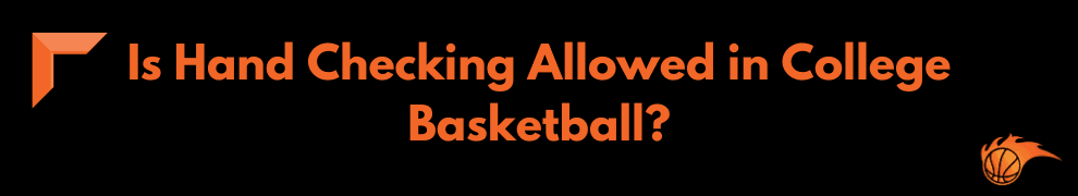 Is Hand Checking Allowed in College Basketball