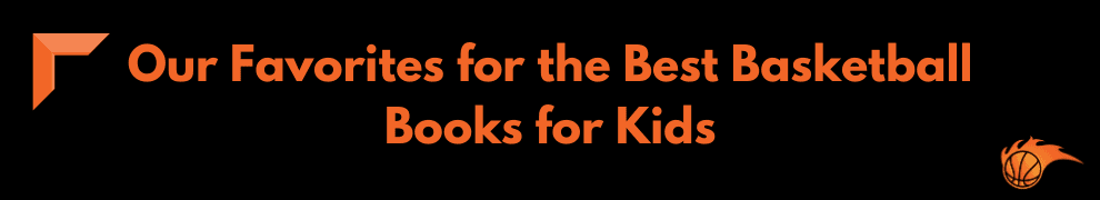 Our Favorites for the Best Basketball Books for Kids