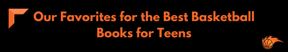 Our Favorites for the Best Basketball Books for Teens