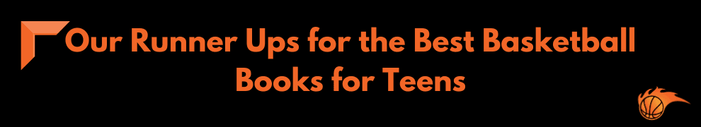 Our Runner Ups for the Best Basketball Books for Teens