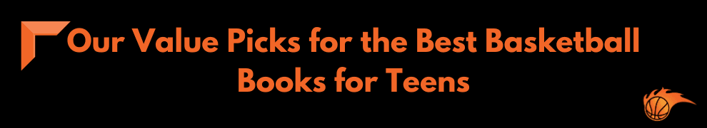 Our Value Picks for the Best Basketball Books for Teens