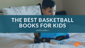 The Best Basketball Books for Kids