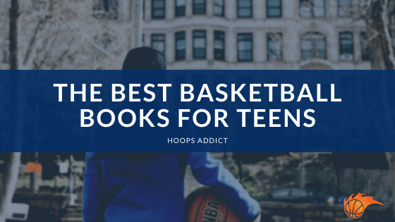 The Best Basketball Books for Teens