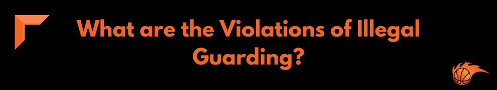 What are the Violations of Illegal Guarding