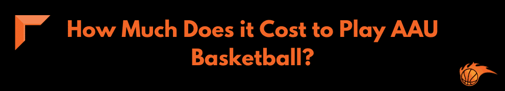 How Much Does it Cost to Play AAU Basketball