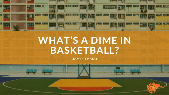 What's a Dime in Basketball