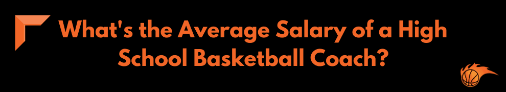 What's the Average Salary of a High School Basketball Coach
