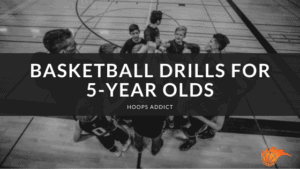 Basketball Drills for 5-Year Olds