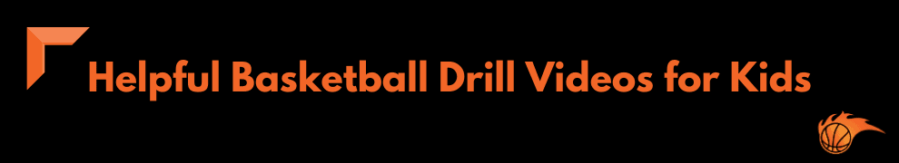 Helpful Basketball Drill Videos for Kids