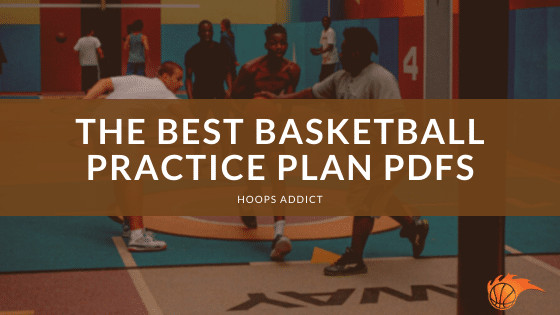 The Best Basketball Practice Plan PDFs