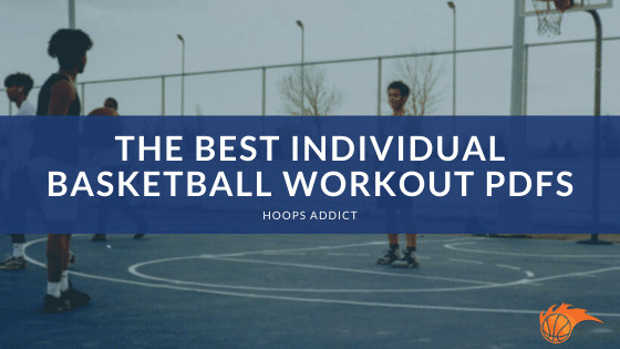 The Best Individual Basketball Workout PDFs