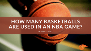 How Many Basketballs Are Used in an NBA Game