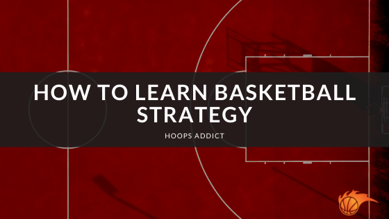How to Learn Basketball Strategy