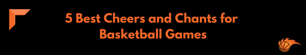 5 Best Cheers and Chants for Basketball Games